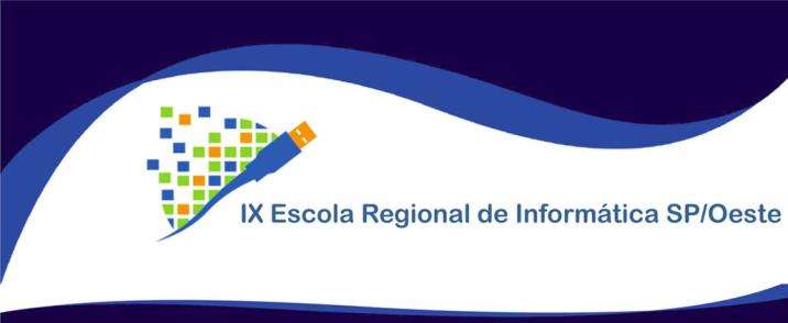 IX Escola Regional de Informática - SP/OESTE